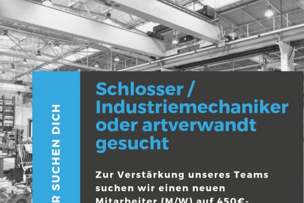 Schlosser / Industriemechaniker oder artverwandt gesucht.